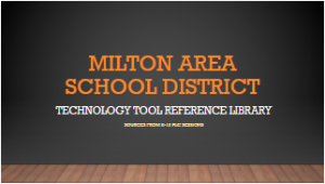 Milton Area School District - Technology Tool Reference Library